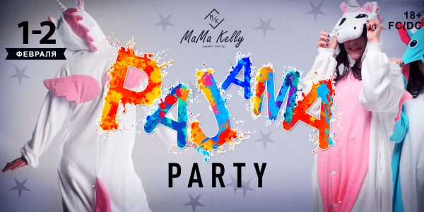 MAMA KELLY PRESENTS: 1.02./2.02. «PAJAMA PARTY»