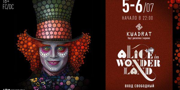 KWADRAT PRESENTS: 05.07/06.07.2019 «Алиса в стране чудес»